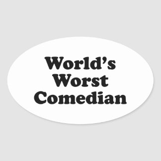 World's Worst Comedian Oval Sticker