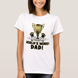 World's Worst Dad T-Shirt