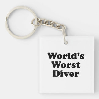 World's Worst Diver Single-Sided Square Acrylic Keychain