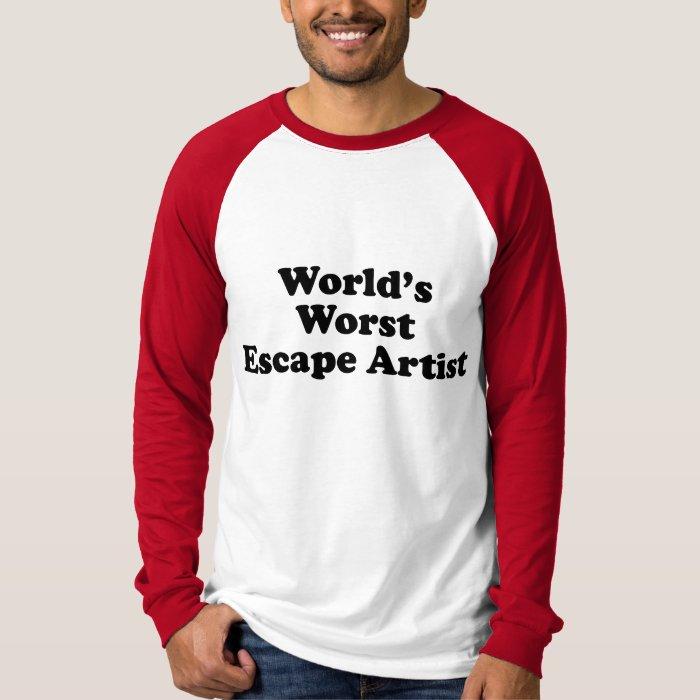 World's Worst Escape Artist T-Shirt