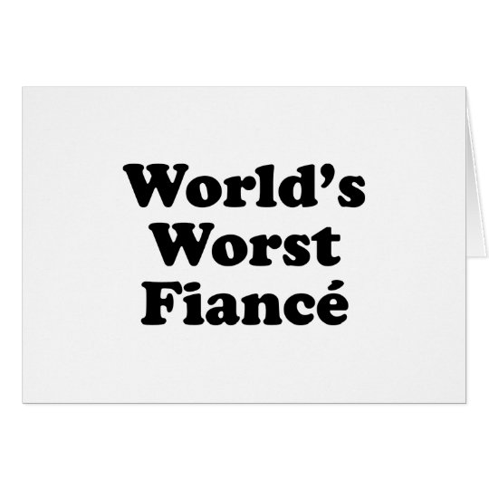 World's Worst Fiance Card