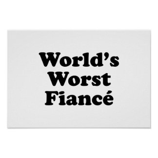 World's Worst Fiance Posters