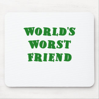 Worlds Worst Friend Mouse Pad