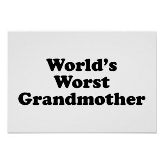 World's worst grandmother print