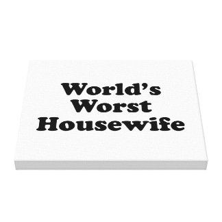 World's Worst Housewife Stretched Canvas Prints