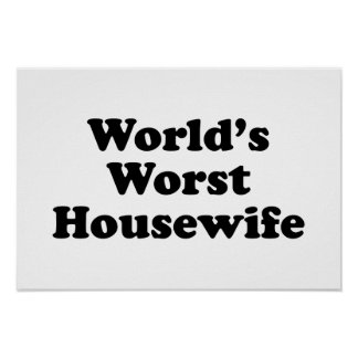 World's Worst Housewife Print