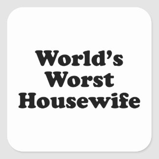 World's Worst Housewife Square Sticker