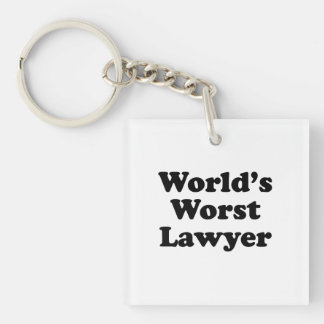 World's Worst Lawyer Single-Sided Square Acrylic Keychain
