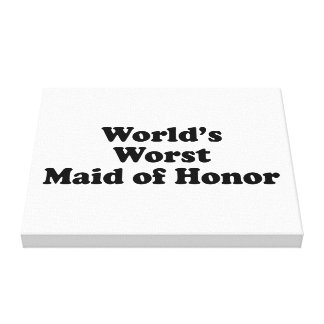 World's Worst Maid of Honor Canvas Print