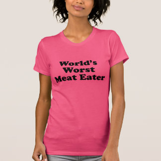 World's Worst Meat Eater Tee Shirts