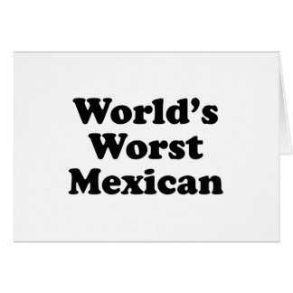 world's Worst Mexican Card