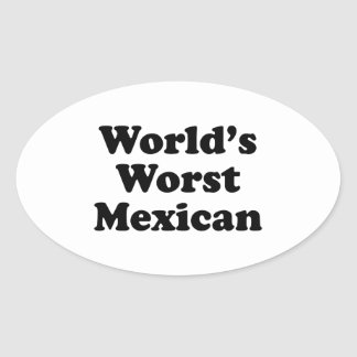world's Worst Mexican Oval Sticker