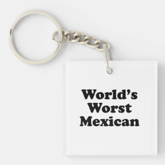 world's Worst Mexican Single-Sided Square Acrylic Keychain