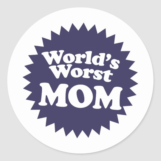 World's Worst Mom Classic Round Sticker
