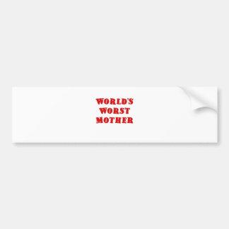 Worlds Worst Mother Car Bumper Sticker