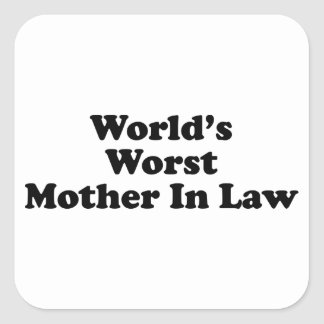 World's Worst Mother In Law Square Sticker