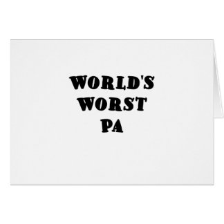 Worlds Worst Pa Card