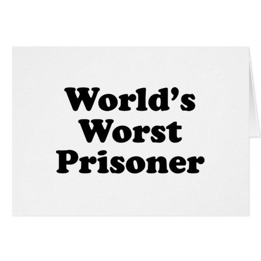 World's Worst Prisoner Greeting Card
