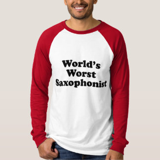 World's Worst saxophonist T-Shirt