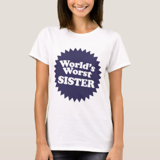 World's Worst Sis T-Shirt