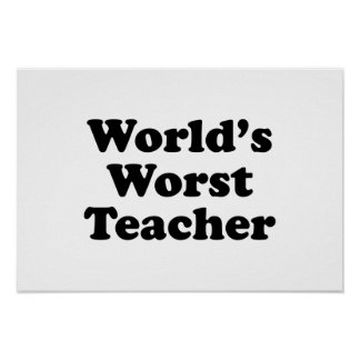 world's worst teacher poster