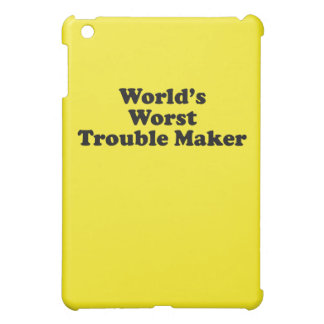 World's Worst Trouble maker Case For The iPad Mini