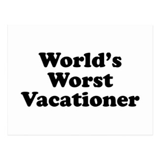 World's Worst Vacationer Postcard