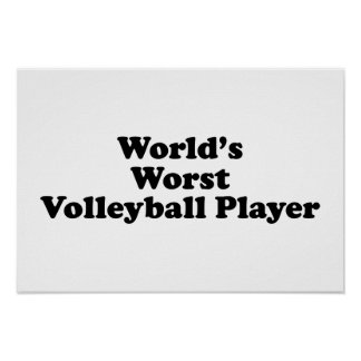 World's Worst Volleyball Player Poster