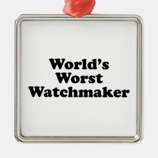 World's Worst Watchmaker Metal Ornament
