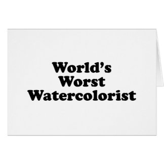 World's Worst Watercolorist Card