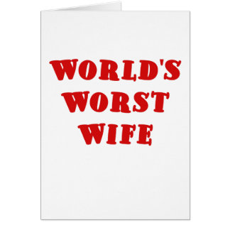 Worlds Worst Wife Card