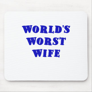 Worlds Worst Wife Mouse Pad