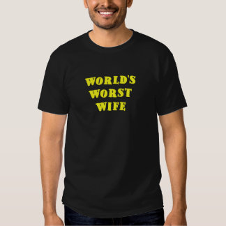 Worlds Worst Wife T-shirt