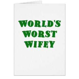 Worlds Worst Wifey Card