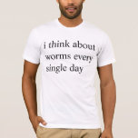 """worms every day T-Shirt<br><div class=""""desc"""">worms every NIGHT</div>"""