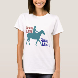 Worry Less Ride More Horseback Riding T-Shirt