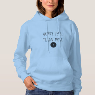 Worry Less, Throw More Discus- Discus Throw Hoodie