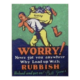 Worry! Never Got You Anywhere Print