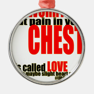 worry slight pain chest love partnership crush rel metal ornament