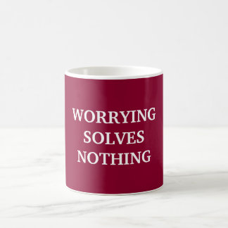 Worrying solves nothing coffee mug
