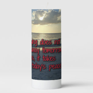 Worrying Tomorrow Troubles and Today's Peace Pillar Candle