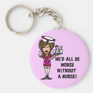 Worse Without a Nurse Key Chains