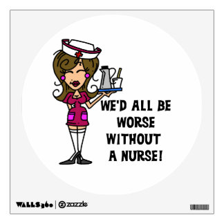 Worse Without a Nurse Wall Decals