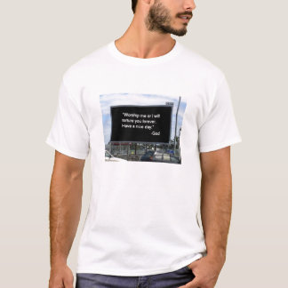 Worship Me or I Will Torture You Forever. T-Shirt
