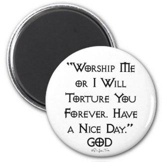 Worship or Torture Fridge Magnets