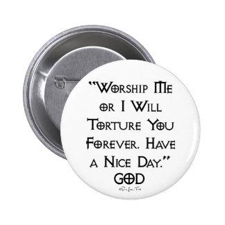 Worship or Torture Pinback Button