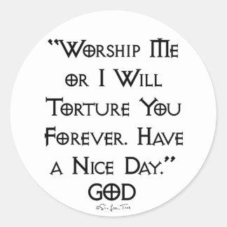 Worship or Torture Sticker