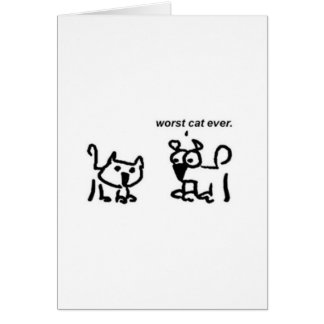 Worst Cat Ever Card