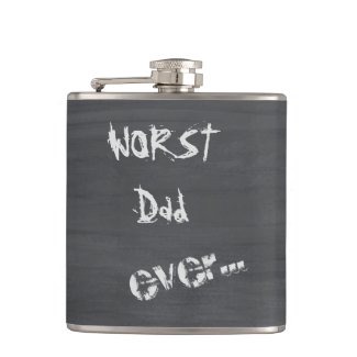 Worst Dad Ever Hip Flasks