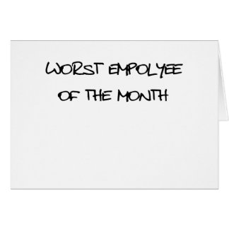 Worst Employee Of The Month Card